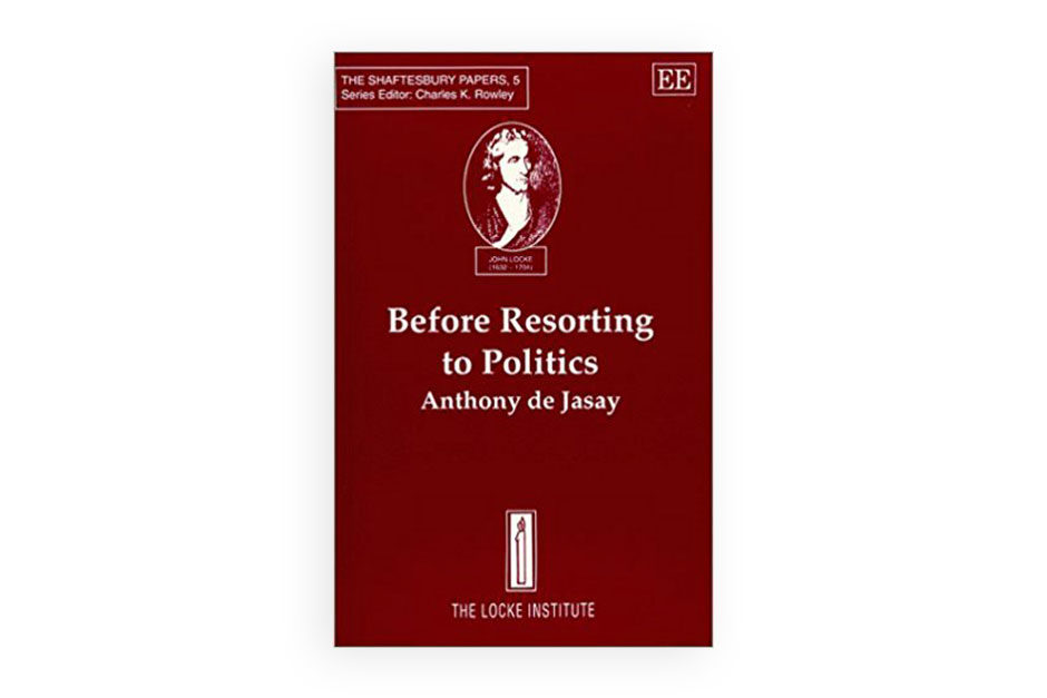Before resorting to Politics by Anthony de Jasay