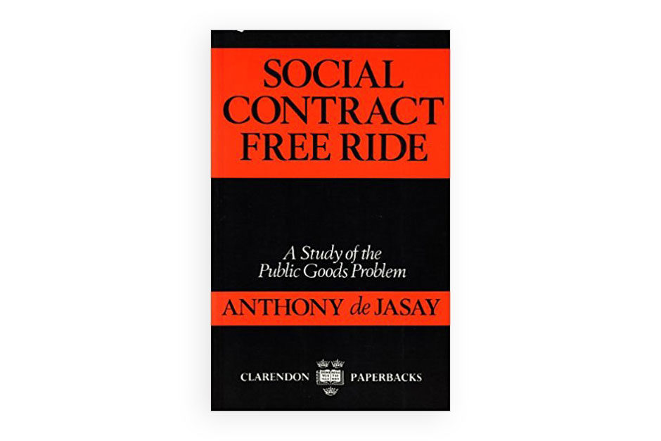 SOCIAL CONTRACT, FREE RIDE A study of the public goods problem. by Anthony de Jasey